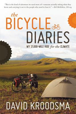 The Bicycle Diaries: My 21,000-Mile Ride for the Climate - Kroodsma, David Allen