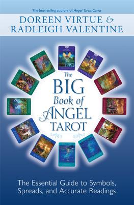 The Big Book of Angel Tarot: The Essential Guide to Symbols, Spreads, and Accurate Readings - Virtue, Doreen, Ph.D., M.A., B.A., and Valentine, Radleigh