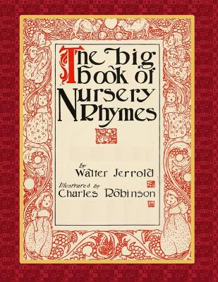 The Big Book of Nursery Rhymes - Jerrold, Walter