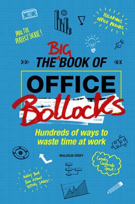 The Big Book of Office Bollocks - Croft, Malcolm