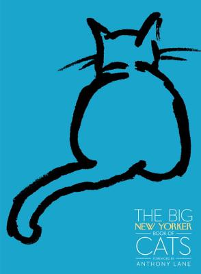 The Big New Yorker Book of Cats - Lane, Anthony (Foreword by)