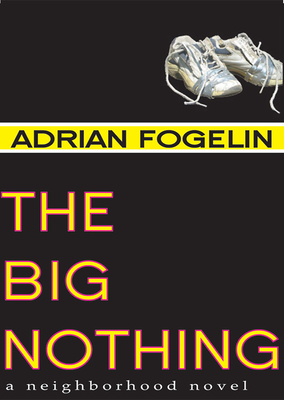 The Big Nothing - Fogelin, Adrian