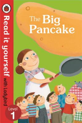 The Big Pancake: Read it Yourself with Ladybird: Level 1 -