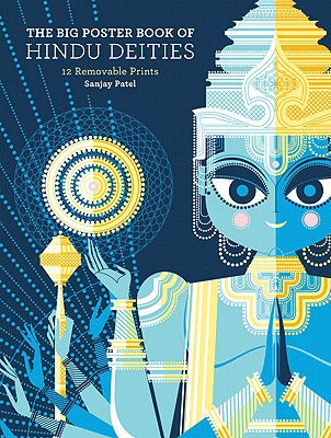 The Big Poster Book of Hindu Deities: 12 Removable Prints - Patel, Sanjay