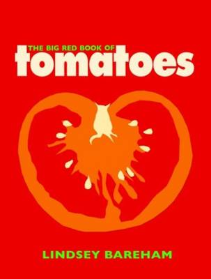 The Big Red Book of Tomatoes - Bareham, Lindsey
