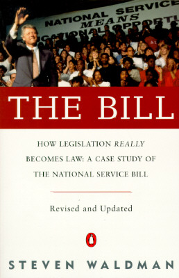 The Bill: How Legislation Really Becomes Law Case Stdy Natl Service Bill (REV & Updated) - Waldman, Steven