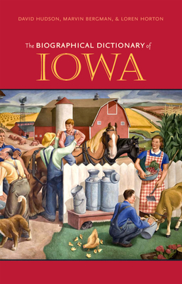 The Biographical Dictionary Of Iowa Book By David L Hudson border=