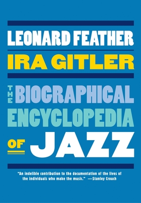The Biographical Encyclopedia of Jazz - Feather, Leonard (Editor)