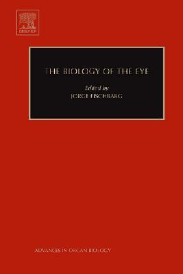 The Biology of the Eye - Fischbarg, Jorge (Editor)