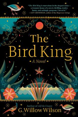 The Bird King - Wilson, G Willow