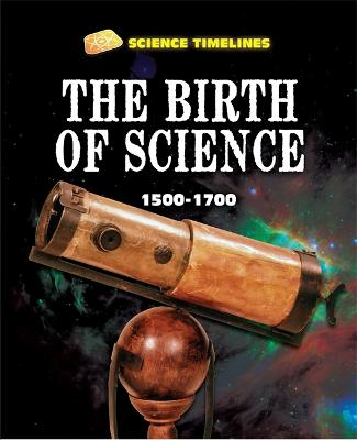 The Birth of Science: 1500-1700 - Samuels, Charlie