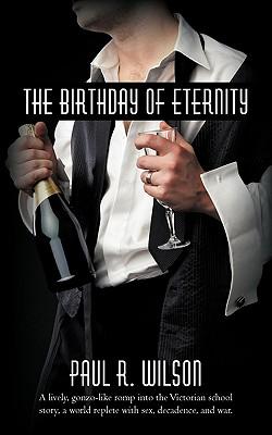 The Birthday of Eternity - Paul R Wilson, R Wilson