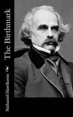 The Birthmark - Hawthorne, Nathaniel