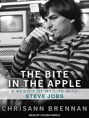 The Bite in the Apple: A Memoir of My Life with Steve Jobs - Brennan, Chrisann, and Marlo, Coleen (Narrator)