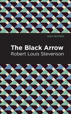 The Black Arrow - Stevenson, Robert Louis, and Editions, Mint (Contributions by)
