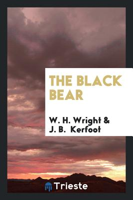 The Black Bear - Wright, W H
