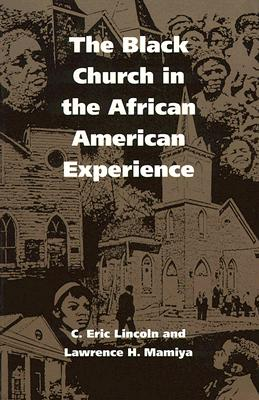 The Black Church in the African American Experience - Lincoln, C Eric