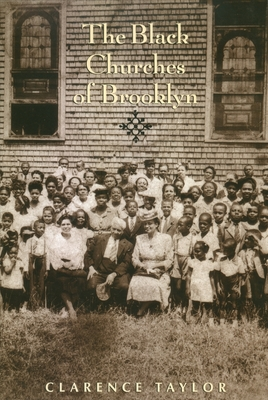 The Black Churches of Brooklyn - Taylor, Clarence, Professor