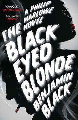 The Black Eyed Blonde: A Philip Marlowe Novel - Black, Benjamin
