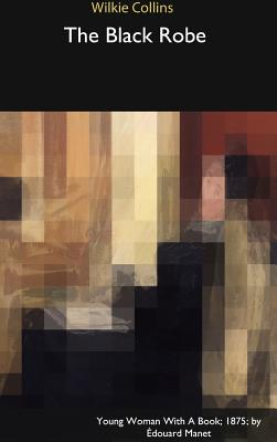 The Black Robe - Collins, Wilkie
