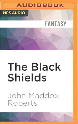 The Black Shields - Roberts, John Maddox