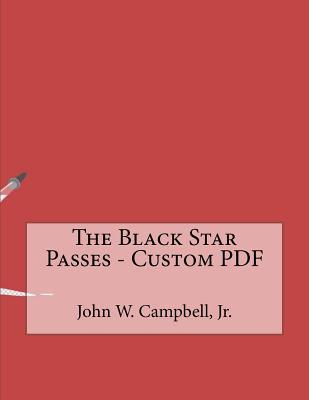 The Black Star Passes - Campbell, John W, Jr.