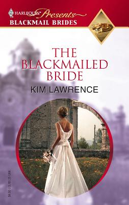 The Blackmailed Bride - Lawrence, Kim