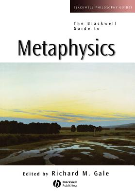 The Blackwell Guide to Metaphysics - Gale, Richard M (Editor)