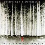 The Blair Witch Project: Josh's Blair Witch Mix [Enhanced Disc]