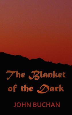 The Blanket of the Dark - Buchan, John
