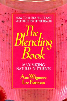 The Blending Book - Wigmore, Ann, and Pattinson, Lee