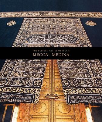 The Blessed Cities of Islam: Mecca-Medina - Aksoy, Faruk