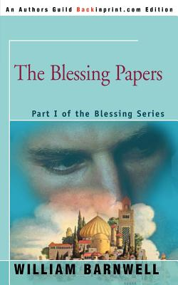 The Blessing Papers - Barnwell, William
