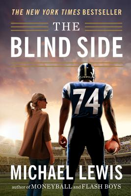The Blind Side: Evolution of a Game - Lewis, Michael, Professor, PhD