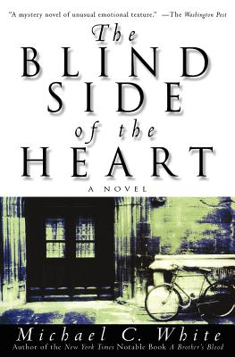 The Blind Side of the Heart - White, Michael C