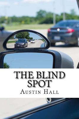The Blind Spot - Hall, Austin