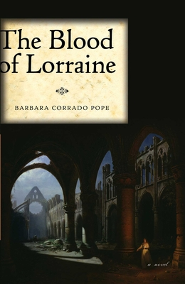 The Blood of Lorraine - Pope, Barbara Corrado