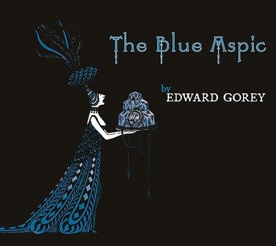 The Blue Aspic - Gorey, Edward