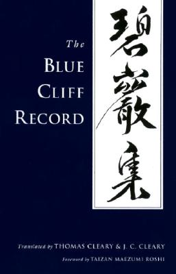 The Blue Cliff Record - Cleary, Thomas (Translated by), and Cleary, J C (Translated by)