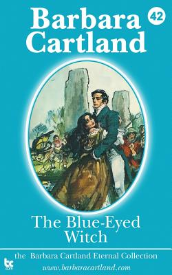 The Blue Eyed Witch - Cartland, Barbara
