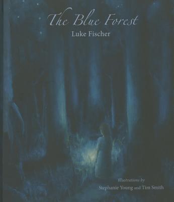 The Blue Forest - Fischer, Luke