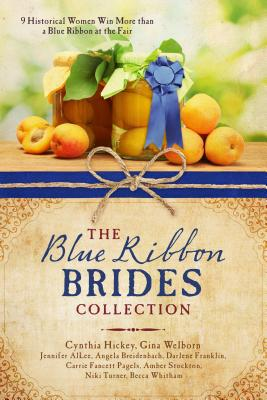 The Blue Ribbon Brides Collection: 9 Historical Women Win More Than a Blue Ribbon at the Fair - Allee, Jennifer, and Breidenbach, Angela, and Franklin, Darlene