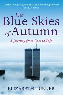 The Blue Skies of Autumn - Turner, Elizabeth