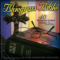 The Bluegrass Bible: 40 Bluegrass Gospel Classics - Various Artists