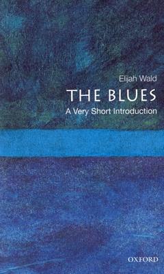 The Blues - Wald, Elijah