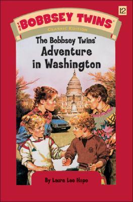 The Bobbsey Twins' Adventure in Washington - Hope, Laura Lee
