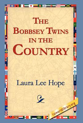 The Bobbsey Twins in the Country - Hope, Laura Lee, and 1stworld Library (Editor)