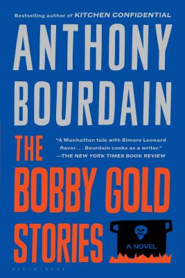 The Bobby Gold Stories - Bourdain, Anthony