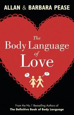 The Body Language of Love - Pease, Allan, and Pease, Barbara