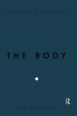 The Body - Blackman, Lisa, Dr.